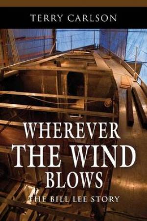 WHEREVER THE WIND BLOWS... The Bill Lee Story