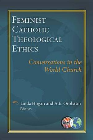 Feminist Catholic Theological Ethics