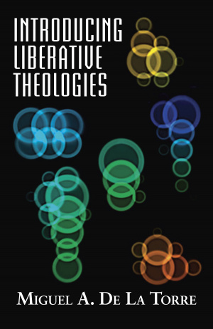 Introducing Liberative Theologies