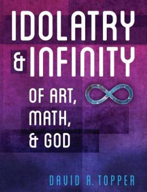 Idolatry and Infinity