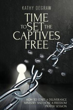 Time to Set the Captives Free, Second Edition