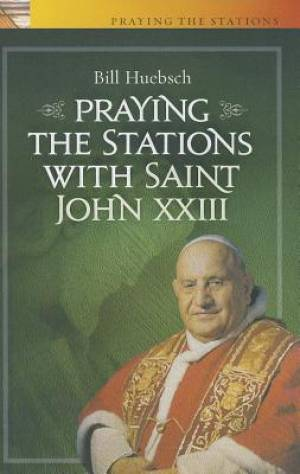 Praying the Stations with Saint John XXIII