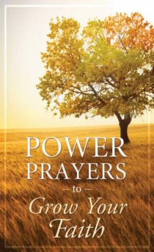 Power Prayers To Grow Your Faith Pb
