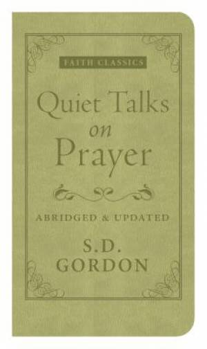 Quiet Talks On Prayer Pb