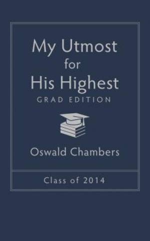 My Utmost For His Highest 2014 Grad Ed P