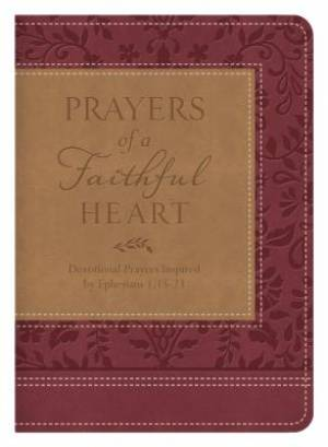 Prayers Of A Faithful Heart Devotional Prayers