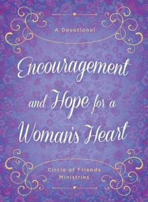Encouragement And Hope For A Womans Hear