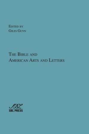 The Bible and American Arts and Letters