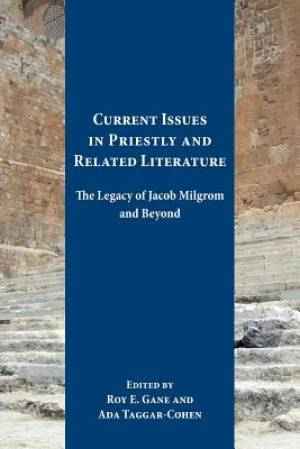 Current Issues in Priestly and Related Literature