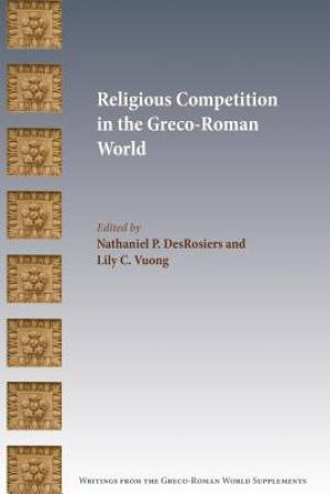 Religious Competition in the Greco-Roman World