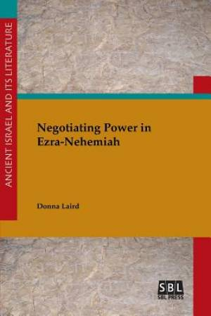 Negotiating Power in Ezra-Nehemiah