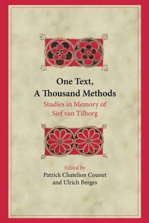 One Text, A Thousand Methods: Studies in Memory of Sjef van Tilborg