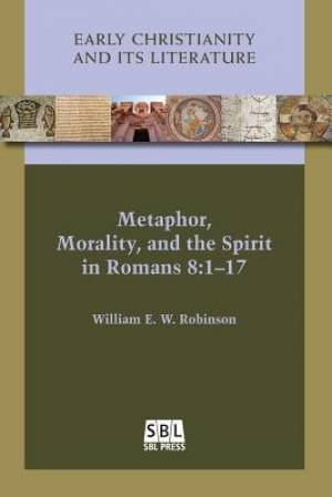 Metaphor, Morality, and the Spirit in Romans 8:1-17