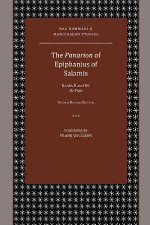 The Panarion of Epiphanius of Salamis: Books II and III; De Fide