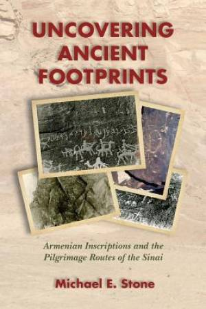 Uncovering Ancient Footprints: Armenian Inscriptions and the Pilgrimage Routes of the Sinai