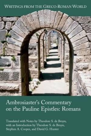 Ambrosiaster's Commentary on the Pauline Epistles: Romans