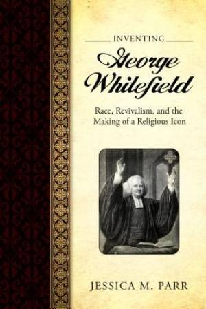 Inventing George Whitefield
