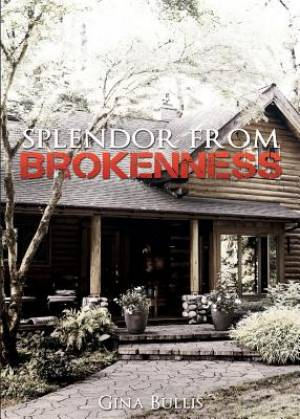 Splendor from Brokenness