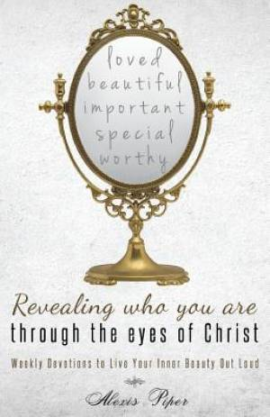 Revealing Who You Are Through the Eyes of Christ
