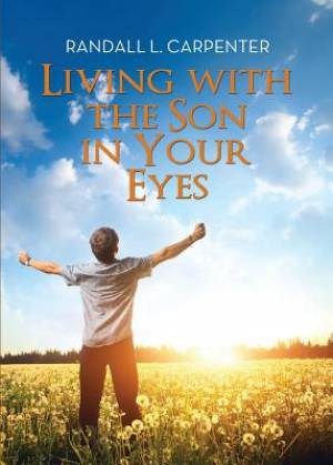 Living with the Son in Your Eyes