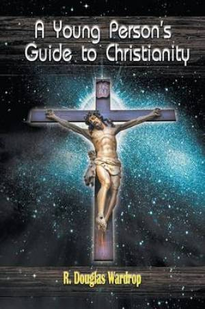 A Young Person's Guide to Christianity