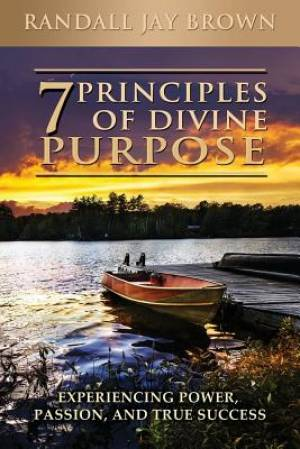 7 Principles of Divine Purpose