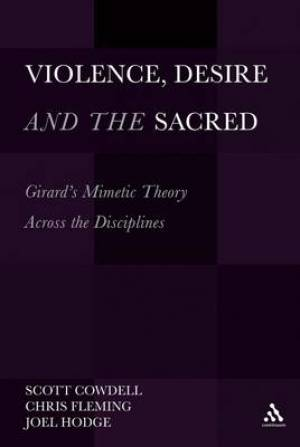 Violence, Desire, and the Sacred