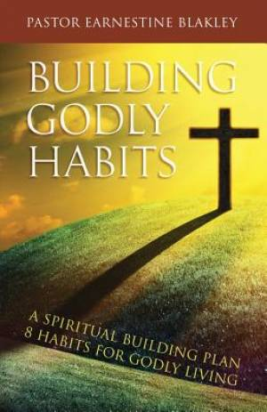 Building Godly Habits