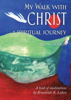 My Walk with Christ, a Spiritual Journey