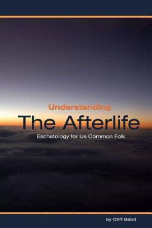 Understanding the Afterlife