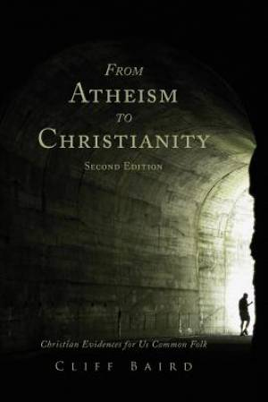 From Atheism to Christianity, Second Edition