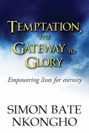 Temptation, the Gateway to Glory