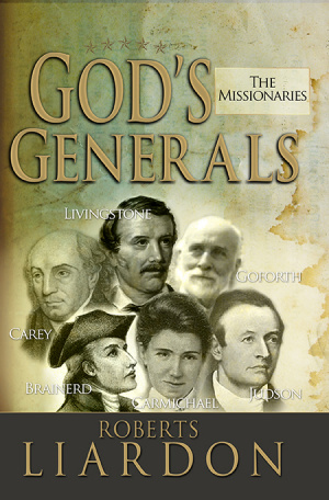 Gods Generals: The Missionaries