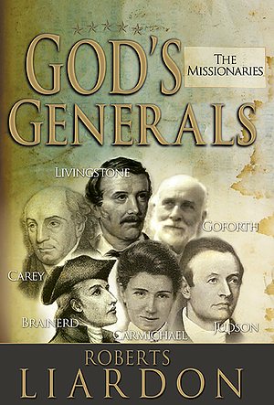 God's Generals: The Missionaries Paperback Book
