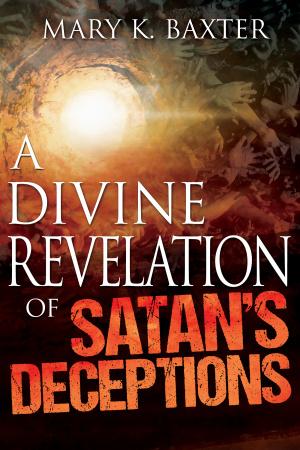 A Divine Revelation Of Satan's Deceptions Paperback