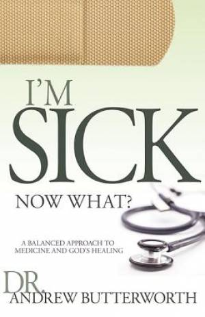 I Am Sick Now What