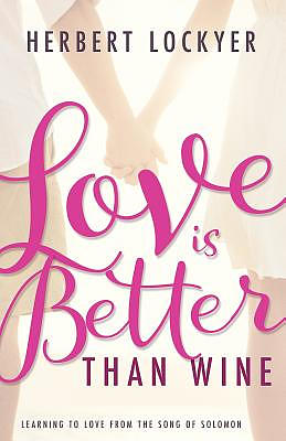 Love is Better Than Wine