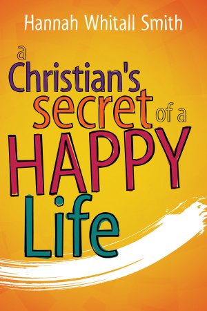 Christian's Secret of a Happy Life, A