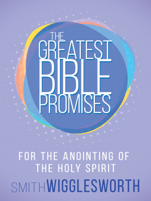 Greatest Bible Promises for the Anointing of the Holy Spirit