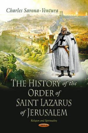 The History of the Order of Saint Lazarus of Jerusalem