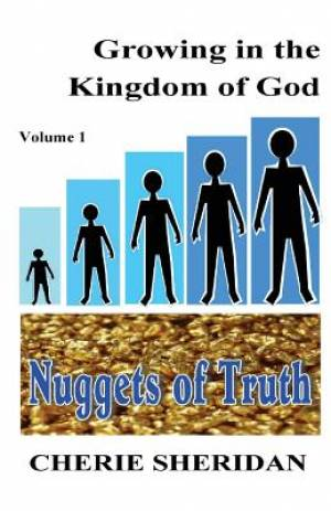 Growing in the Kingdom of God, Nuggets of Truth, Volume 1