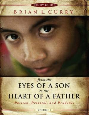 From The Eyes Of A Son To The Heart Of A Father -Volume 1-St