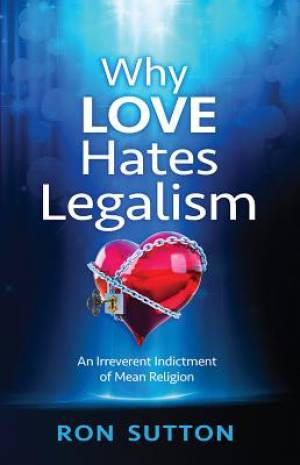 Why Love Hates Legalism