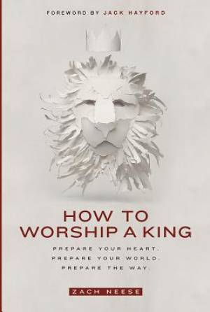 How to Worship a King