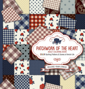 Patchwork Of The Heart - Adult Coloring Book