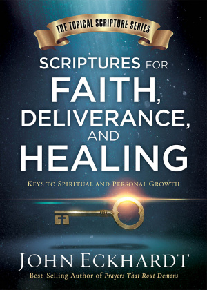 Scriptures for Faith, Healing and Deliverance