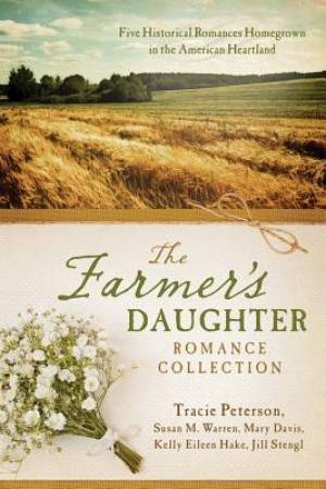 Farmers Daughter The Romance Collection