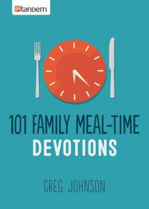 101 Family Meal-Time Devotions