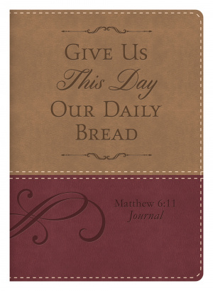 Give Us This Day Our Daily Bread Matthew 6:11 Journal Imitation Leather