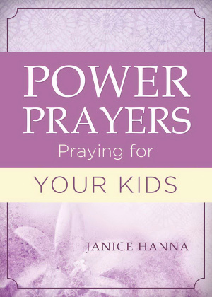Power Prayers: Praying For Your Kids Paperback